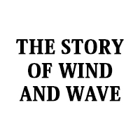 The Stories of Wind & Wave